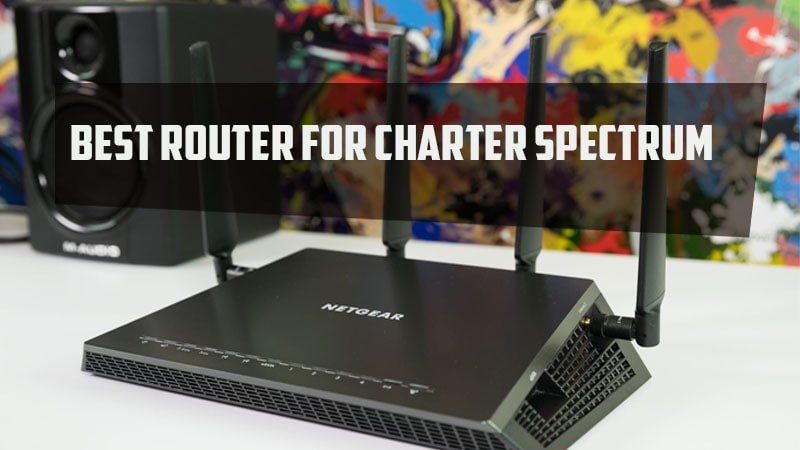 Best Router For Charter Spectrum 2019: Approved & Compatible