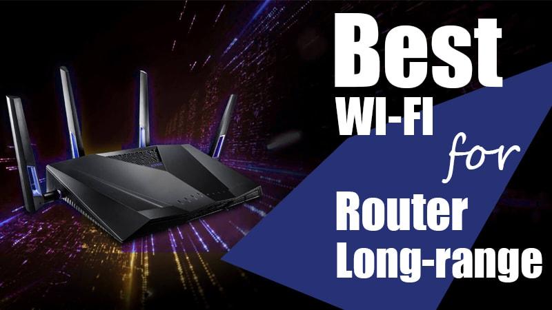 Best wireless router for long range