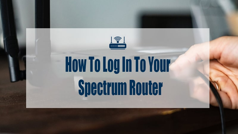How to log in to your spectrum router
