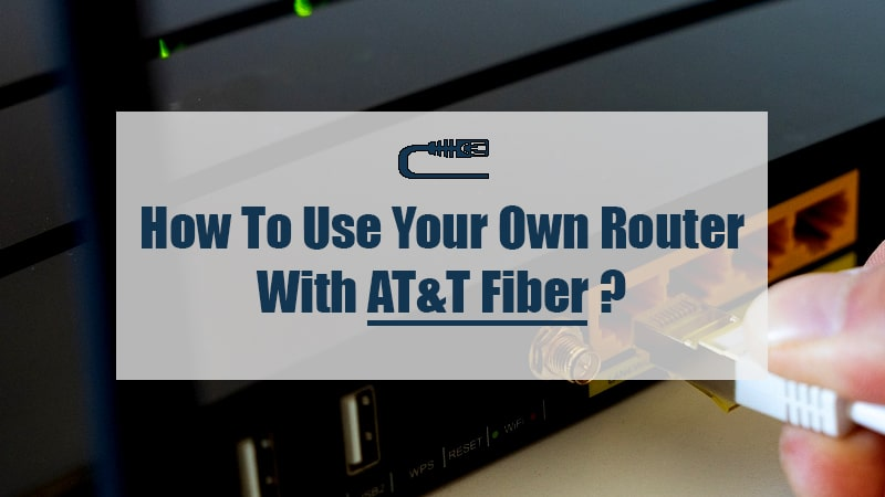 can I use my own router with att fiber