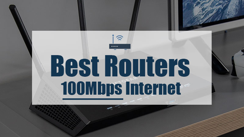 best routers for 100mbps internet