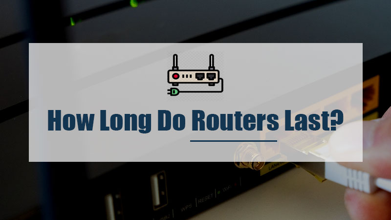 how long do routers last?